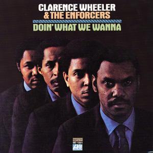 clarence-wheeler_doin-what-we-wanna